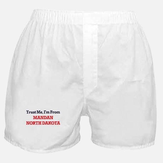 Trust Me, I'm from Mandan North Dakot Boxer Shorts