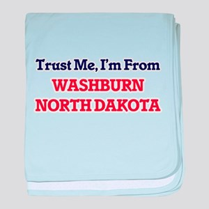 Trust Me, I'm from Washburn North Dak baby blanket
