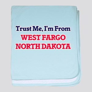 Trust Me, I'm from West Fargo North D baby blanket