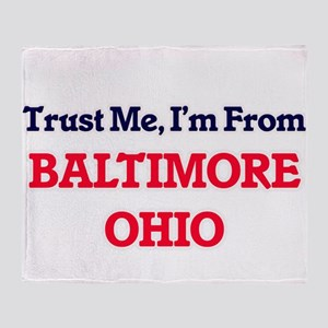 Trust Me, I'm from Baltimore Ohio Throw Blanket