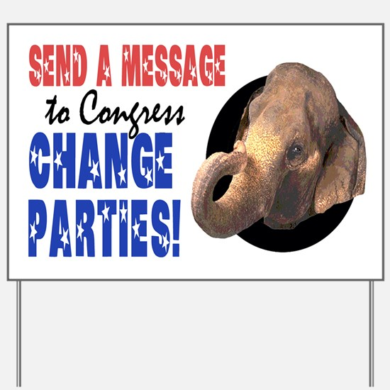 CHANGE PARTIES REPUBLICAN Yard Sign