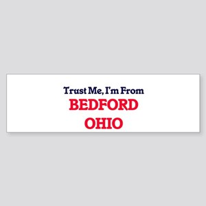 Trust Me, I'm from Bedford Ohio Bumper Sticker