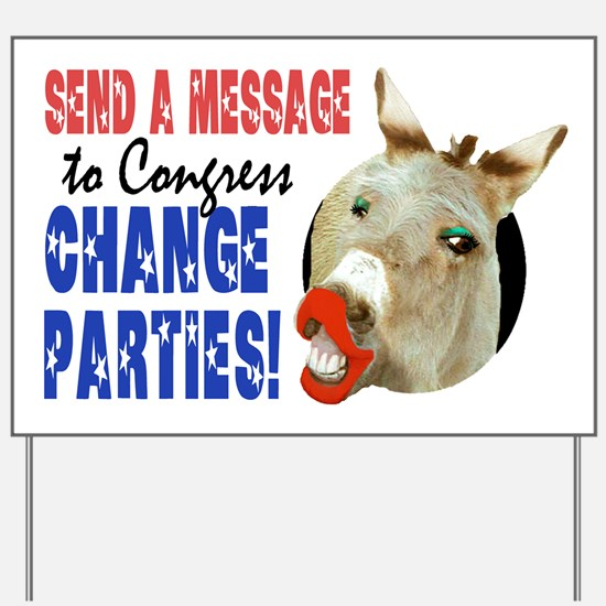 CHANGE PARTIES! Yard Sign
