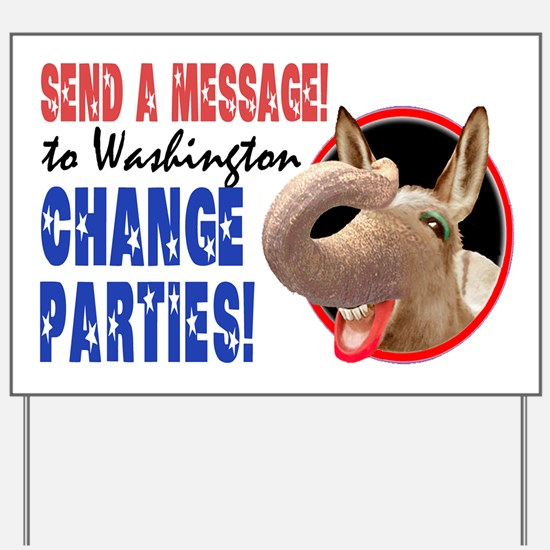 CHANGE PARTIES GDI Yard Sign