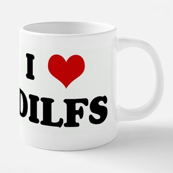I Love DILFS Mugs