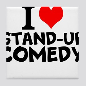 I Love Stand-up Comedy Tile Coaster