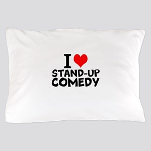 I Love Stand-up Comedy Pillow Case