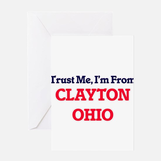 Trust Me, I'm from Clayton Ohio Greeting Cards