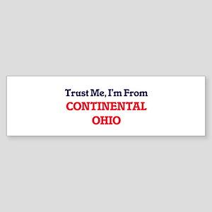 Trust Me, I'm from Continental Ohio Bumper Sticker