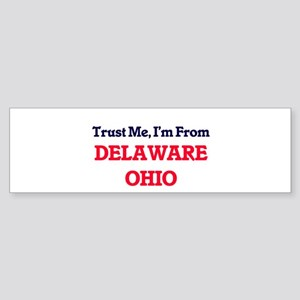 Trust Me, I'm from Delaware Ohio Bumper Sticker