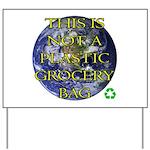 Not a Plastic Bag Yard Sign