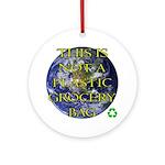 Not a Plastic Bag Ornament (Round)