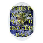 Not a Plastic Bag Oval Ornament