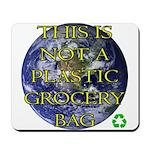 Not a Plastic Bag Mousepad