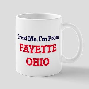 Trust Me, I'm from Fayette Ohio Mugs
