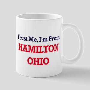 Trust Me, I'm from Hamilton Ohio Mugs