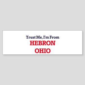 Trust Me, I'm from Hebron Ohio Bumper Sticker