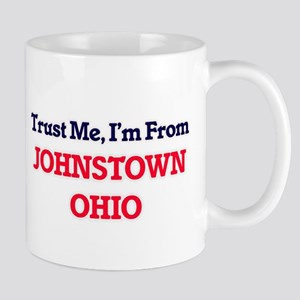 Trust Me, I'm from Johnstown Ohio Mugs