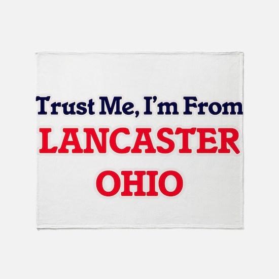 Trust Me, I'm from Lancaster Ohio Throw Blanket