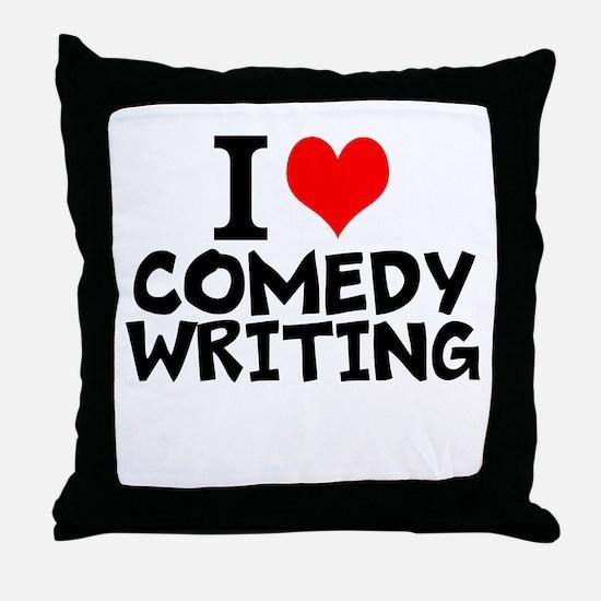 I Love Comedy Writing Throw Pillow