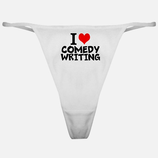 I Love Comedy Writing Classic Thong
