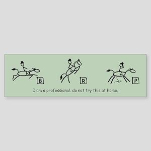 I am a Professional: Dressage Bumper Sticker