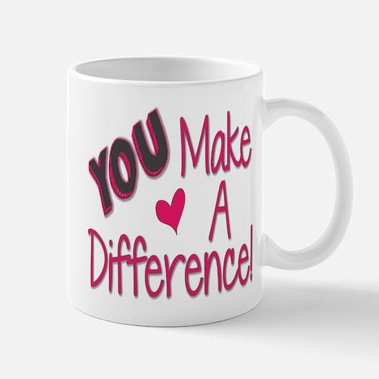 You Make A Difference Mug Mugs