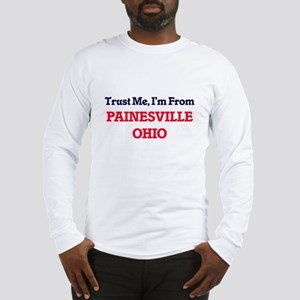 Trust Me, I'm from Painesville Long Sleeve T-Shirt