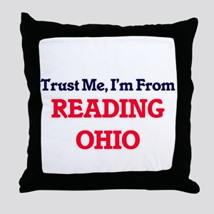 Trust Me, I'm from Reading Ohio Throw Pillow