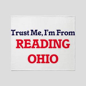 Trust Me, I'm from Reading Ohio Throw Blanket