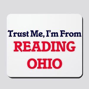 Trust Me, I'm from Reading Ohio Mousepad