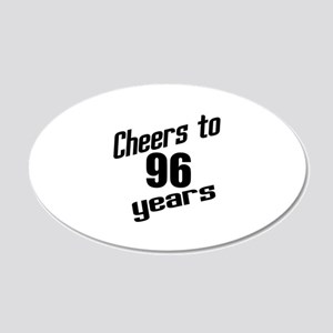 Cheers To 96 Years Birthday 20x12 Oval Wall Decal