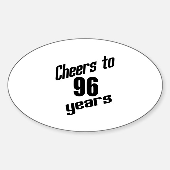 Cheers To 96 Years Birthday Sticker (Oval)