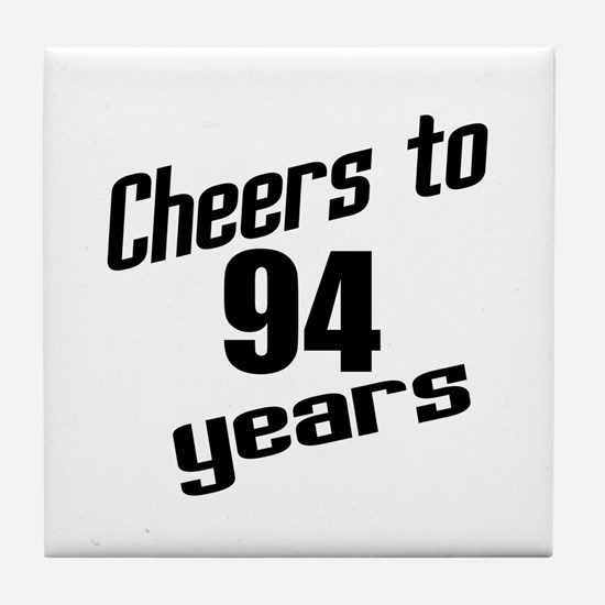 Cheers To 94 Years Birthday Tile Coaster