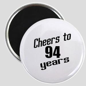 Cheers To 94 Years Birthday Magnet