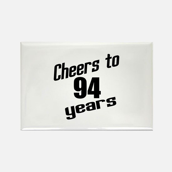 Cheers To 94 Years Birthday Rectangle Magnet