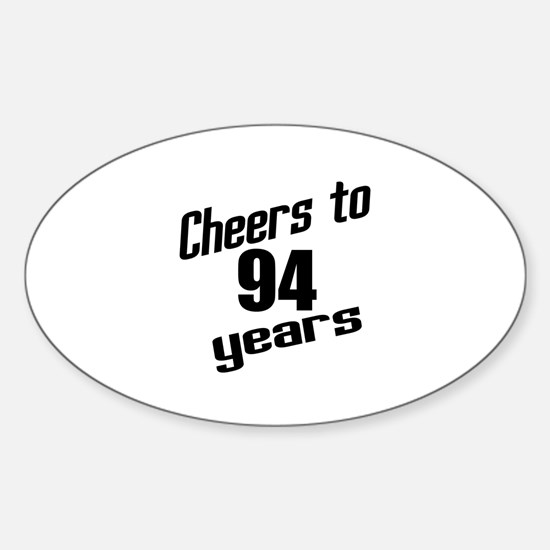 Cheers To 94 Years Birthday Sticker (Oval)