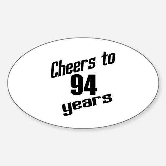 Cheers To 94 Years Birthday Sticker (Oval 10 pk)