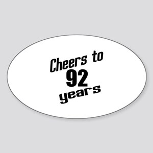 Cheers To 92 Years Birthday Sticker (Oval)