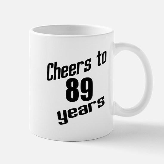 Cheers To 89 Years Birthday Mug