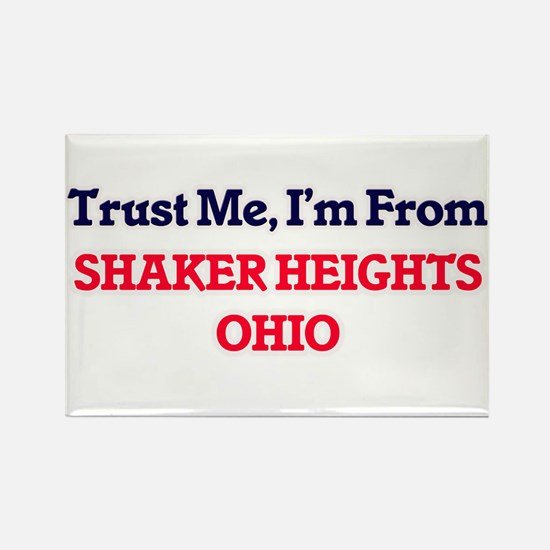 Trust Me, I'm from Shaker Heights Ohio Magnets