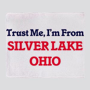 Trust Me, I'm from Silver Lake Ohio Throw Blanket