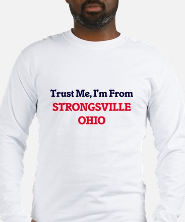 Trust Me, I'm from Strongsvill Long Sleeve T-Shirt