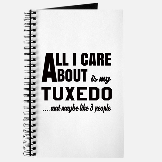 All I care about is my Tuxedo Journal