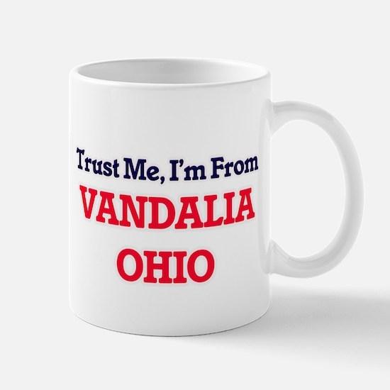 Trust Me, I'm from Vandalia Ohio Mugs