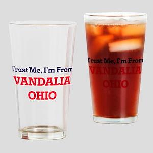 Trust Me, I'm from Vandalia Ohio Drinking Glass