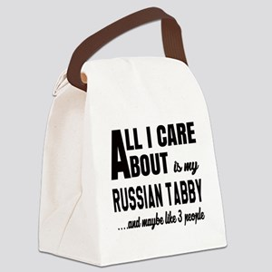 All I care about is my Russian Ta Canvas Lunch Bag