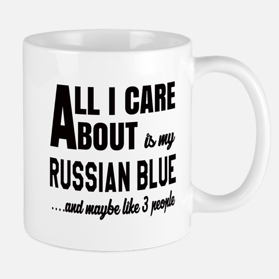 All I care about is my Russian Blue Mug