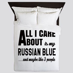 All I care about is my Russian Blue Queen Duvet
