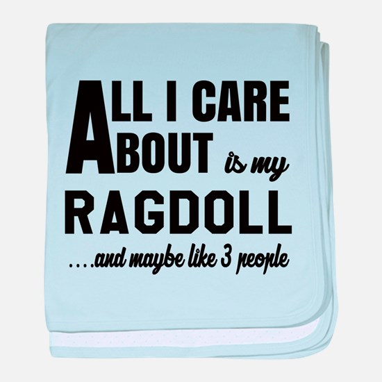 All I care about is my Ragdoll baby blanket